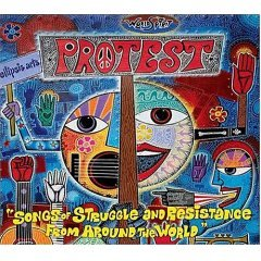Protest -Songs of Struggle and Resistance From Around the World