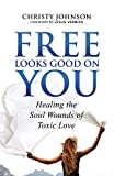 Free Looks Good on You: Healing the Soul Wounds
