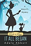 Witch Is When It All Began: Volume 1 (A Witch P.I. Mystery)