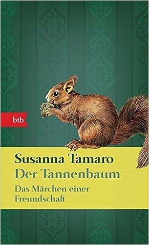 Das Tannenbaum.Der Tannenbaum Das Marchen Einer Freundschaft Susanna Tamaro