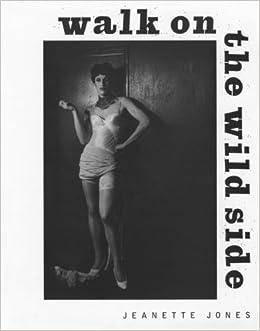 Walk On The Wild Side Jeanette Jones 9781569800546 Amazon Books