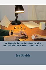 A Gentle Introduction to the Art of Mathematics, version 3.1 Paperback