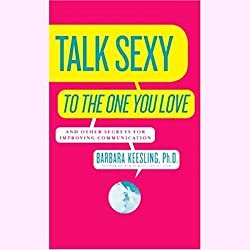 Talk Sexy to the One You Love (and Drive Each Other Wild in Bed)