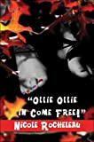 Ollie Ollie in Come Free!, Nicole Rocheleau, 1424104335