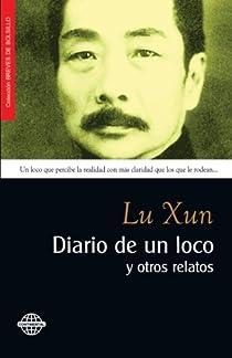 Diario de un loco y otros relatos par Xun