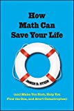 How Math Can Save Your Life, James D. Stein, 0470437758