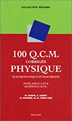 100 Q.C.M. corrigés Physique, électrostatique et électricité : PCEM, Deug A et B, Maths Sup, BTS