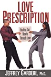 Love Prescription, Jeffrey Gardere, 0758202520