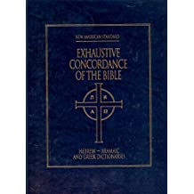 New American Standard Exhaustive Concordance of the Bible/Hebrew-Aramaic and Greek Dictionaries