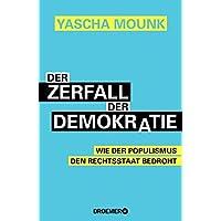 Der Zerfall der Demokratie: Wie der Populismus den Rechtsstaat bedroht