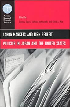 Book Labor Markets and Firm Benefit Policies in Japan and the United States (National Bureau of Economic Research Conference Report)