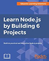Learn Node.js by Building 6 Projects Front Cover