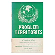 Problem territories of Southern Africa : Basutoland, Bechuanaland Protectorate, Swaziland/by Sir Charles Dundas and Hugh Ashton