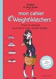 Mon cahier Weight Watchers® trucs et astuces pour mincir avec un petit budget... par Weight Watchers