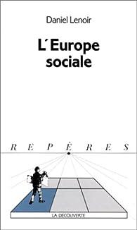 L'Europe sociale par Daniel Lenoir