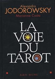 La Voie du Tarot : Une structure de l'âme par Jodorowsky