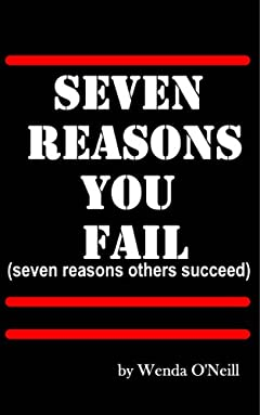 The Seven Reasons You Fail (Seven Reasons Others Succeed)