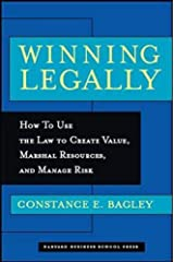Winning Legally: How Managers Can Use the Law to Create Value, Marshal Resources, and Manage Risk Hardcover