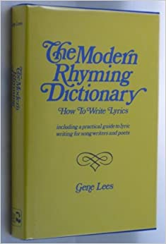 The Modern Rhyming Dictionary: How To Write Lyrics : Including A Practical Guide To Lyric Writing For Songwriters And Poets Ebook Rar