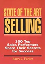 State of the Art Selling:  100 Top Sales Performers Share Their Secrets for Success