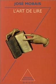 Art de lire (l') par José Morais