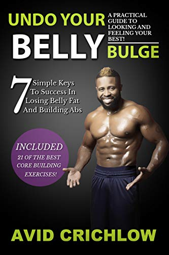 Undo Your Belly Bulge: A Practical Guide To Looking And Feeling Your Best