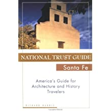 National Trust Guide Santa Fe: America's Guide for Architecture and History Travelers (National Trust Guide to Santa Fe)