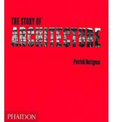 [(The Story of Architecture )] [Author: Patrick Nuttgens] [Aug-1997]