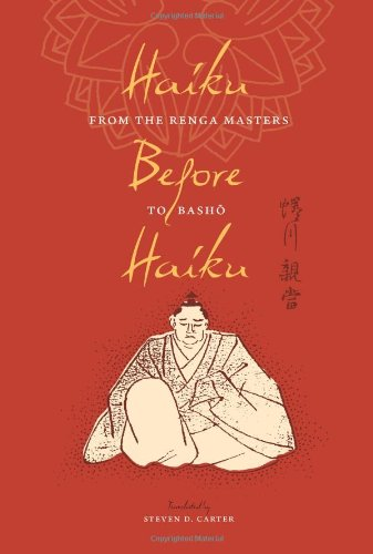 Download Haiku Before Haiku: From the Renga Masters to Basho (Translations from the Asian Classics) ebook