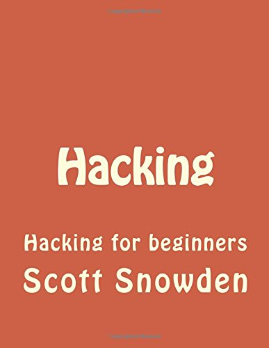Hacking: Hacking for beginners (Hacking, How to Hack, Hacking for Dummies, Computer Hacking, penetration testing) (Volume 1)