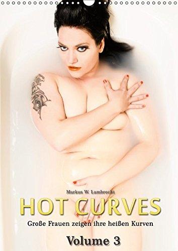 Hot Curves Volume 3 (Wandkalender 2019 DIN A4 hoch): Große Frauen zeigen ihre heißen Kurven, Teil 3 (Monatskalender, 14 Seiten ) (CALVENDO Menschen) Markus W. Lambrecht 3669558853 Kunst / Sonstiges Geschenk