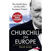 Churchill on Europe: The Untold Story of Churchill's European Project