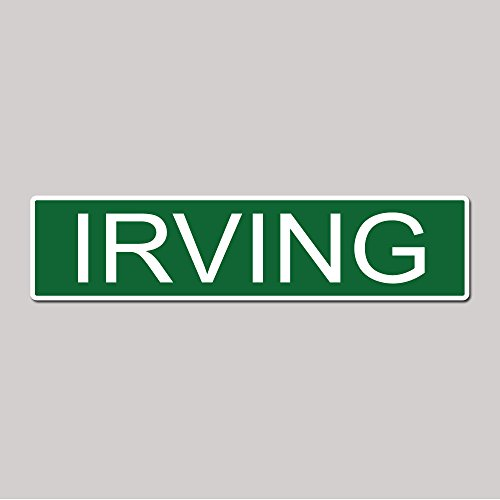 IRVING City Pride Green Vinyl on White - 4X17 Aluminum Street Sign (City Of Irving Texas)