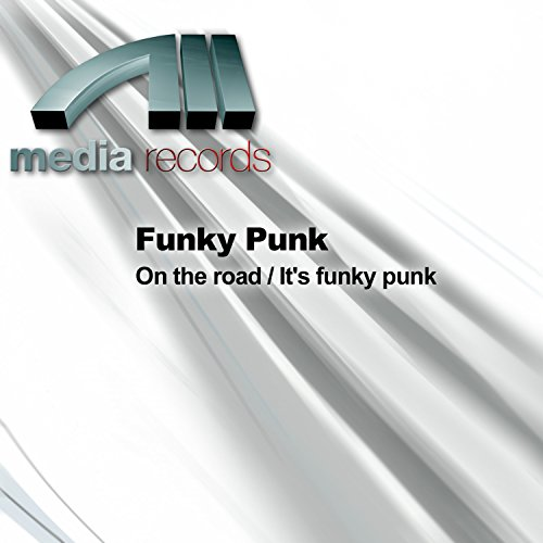 On the road / It's funky punk -