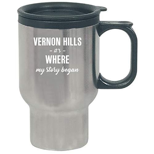 Vernon Hills It's Where My Story Began Cool Gift - Travel Mug -
