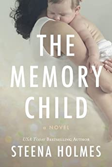 The Memory Child (The Memory Child Series Book 1) by [Holmes, Steena]