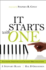 It Starts with One: Changing Individuals Changes Organizations Hardcover