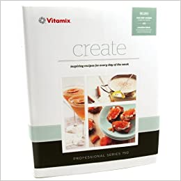 Vitamix create recipe book vitamix 0703113154973 amazon books forumfinder Choice Image