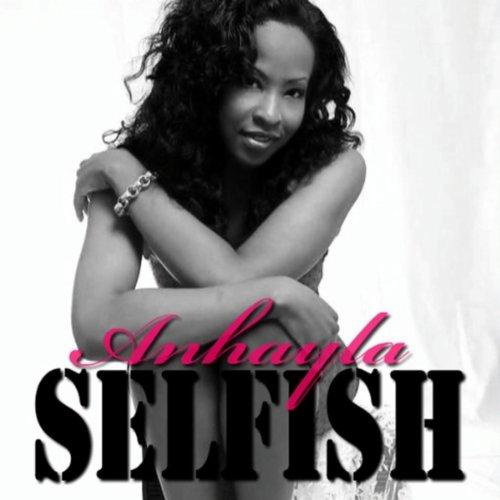 Selfish By Anhayla On Amazon Music