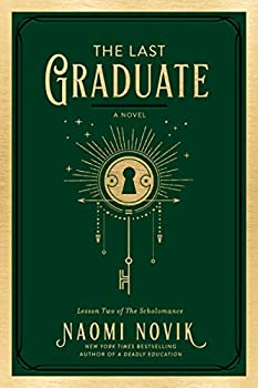 The Last Graduate: A Novel (The Scholomance) Hardcover – June 29, 2021