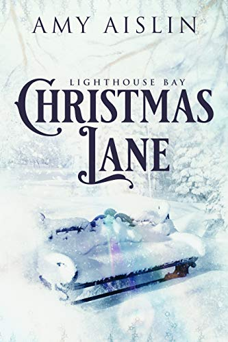 Christmas Lane (Lighthouse Bay Book 1) by [Aislin, Amy]