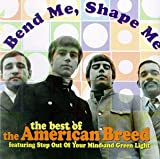 Bend Me, Shape Me: The Best of The American Breed
