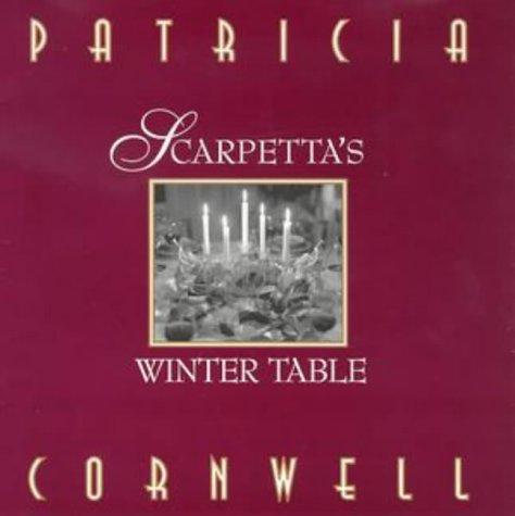 Scarpetta's Winter Table by PATRICIA CORNWELL
