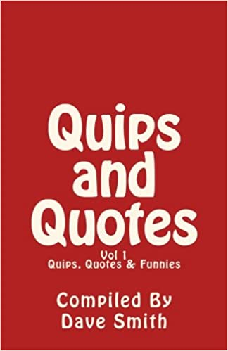 Quips And Quotes | Quips Quotes And Funnies Volume 1 Dave Smith 9781451540000