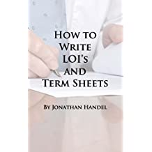 How to Write LOIs and Term Sheets: An Executive's Guide to Drafting Clear Legal Documents Before Bringing in the Lawyers
