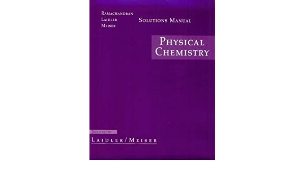 physical chemistry solutions manual keith j laidler john h rh amazon com Principles of Manufacturing Processes Metal Solutions Manual Student Solutions Manual