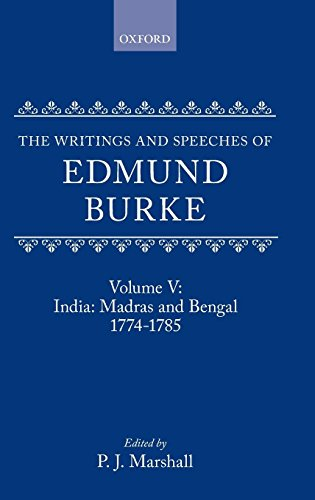 The Writings and Speeches of Edmund Burke: Volume V: India: Madras and Bengal 1774-1785