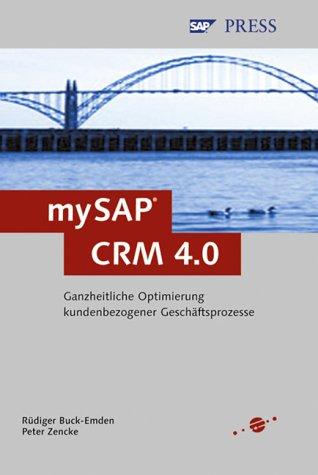 mySAP CRM: Kundenbezogene Geschäftsprozesse mit SAP CRM 4.0 (SAP PRESS)