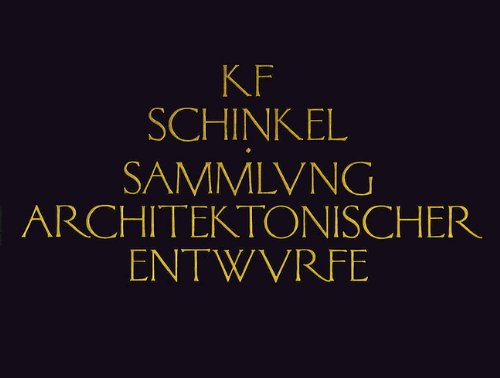 Sammlung Architektonischer Entwurfe (Collection of Architectural Designs) by Princeton Architectural Press