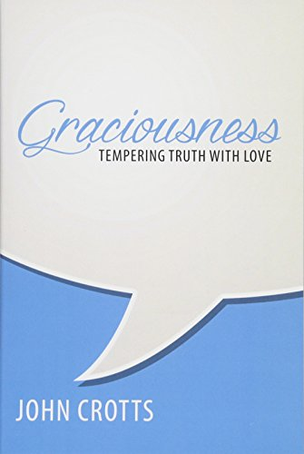 Graciousness: Tempering Truth with Love
